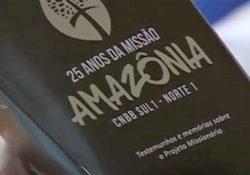 Lançado o livro em comemoração aos 25 anos do Projeto Missionário na Amazônia