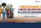 Texto-base e hino animam Congresso e Missão Sem Fronteiras da JM