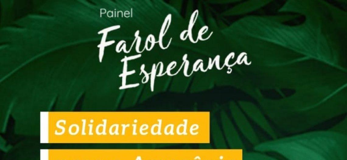 """Painel Farol da Esperança """"Solidariedade para a Amazônia"""" promove live"""