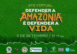 Ato virtual marca dia de luta em defesa da Amazônia