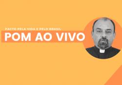 Pacto pela Vida e pelo Brasil foi tema do POM AO VIVO